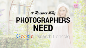 Why photographers need Google Search Console