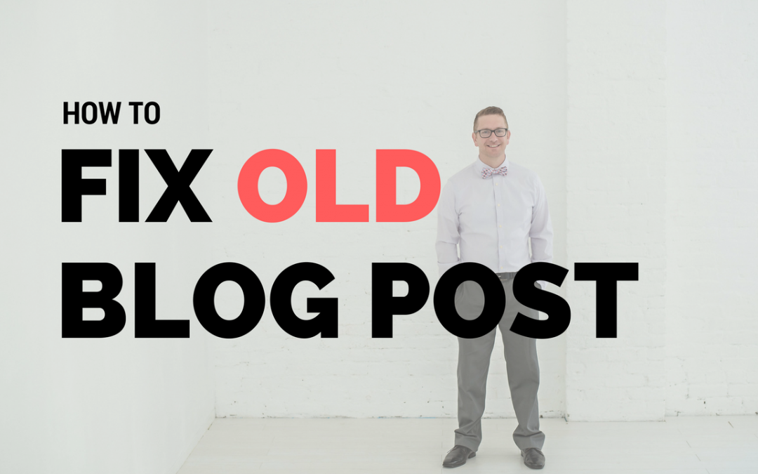 How To Fix Old Blog Post