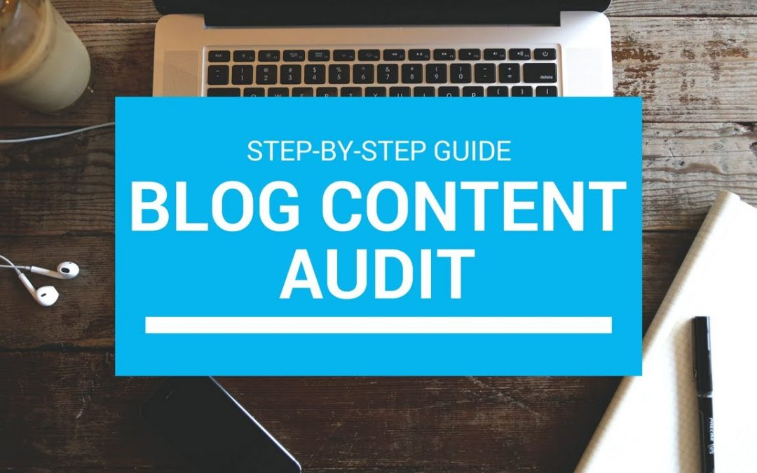 Step-by-Step Blog Content Audit Guide